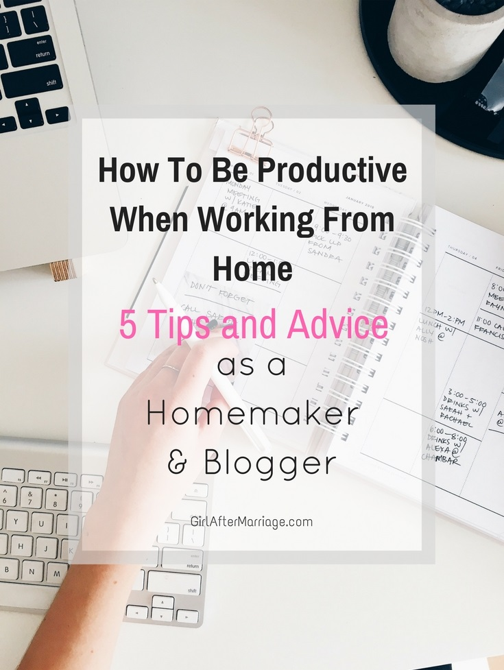 How To Be Productive When Working From Home: 5 Tips and Advice as a Homemaker + Blogger