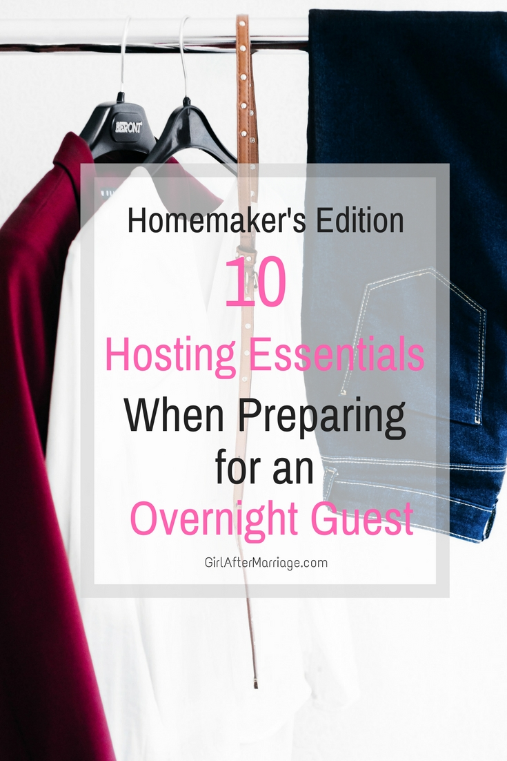 10 Hosting Essentials When Preparing for an Overnight Guest: Homemaker's Edition