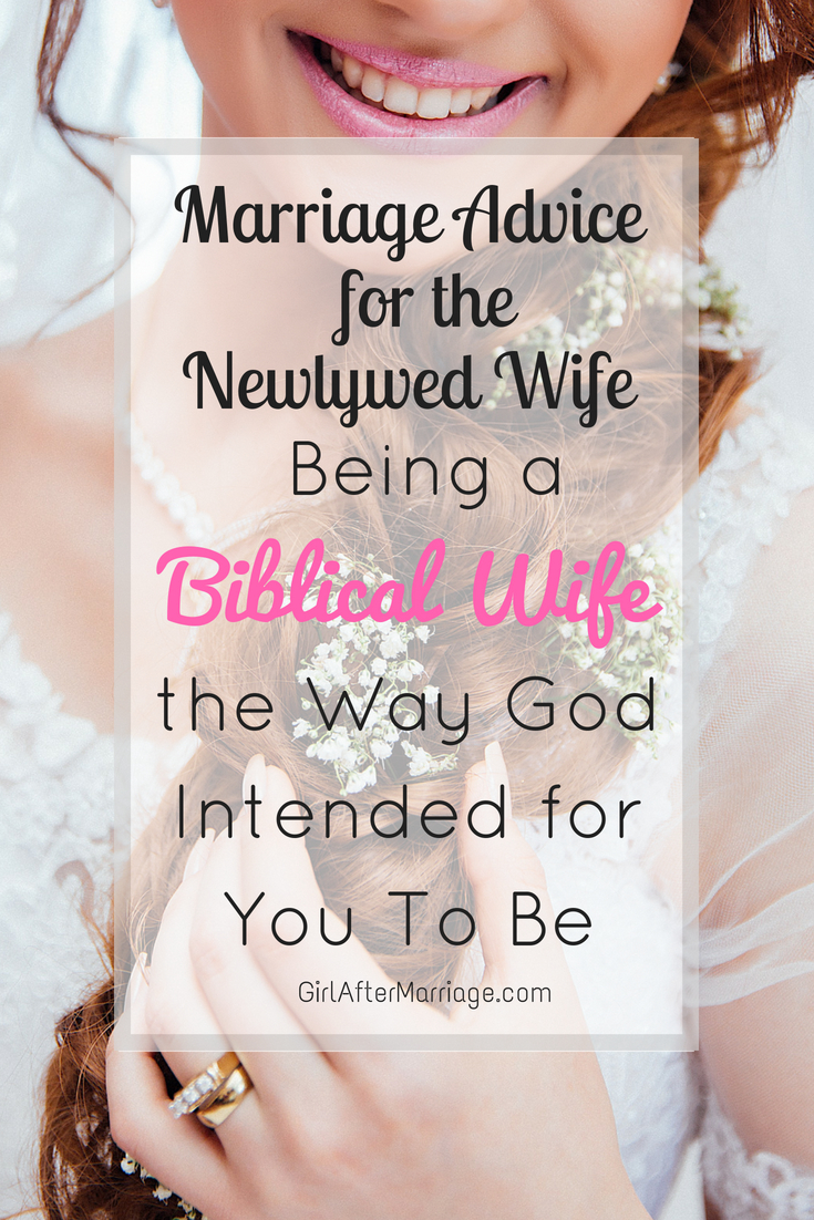 Marriage Advice for the Newlywed Wife: Being a Biblical Wife the Way God Intended for You To Be