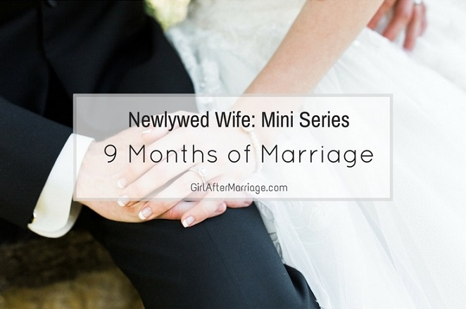Newlywed Wife: 9 Months of Marriage