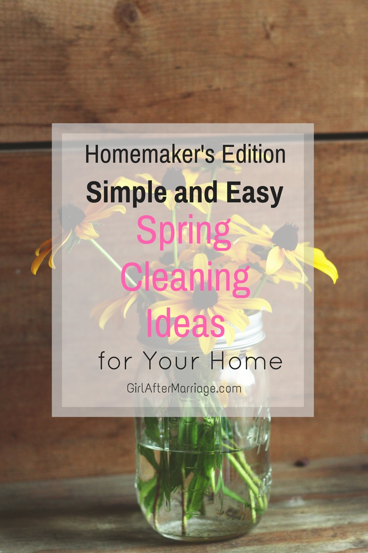 Simple and Easy Spring Cleaning Ideas for Your Home: Homemaker's Edition