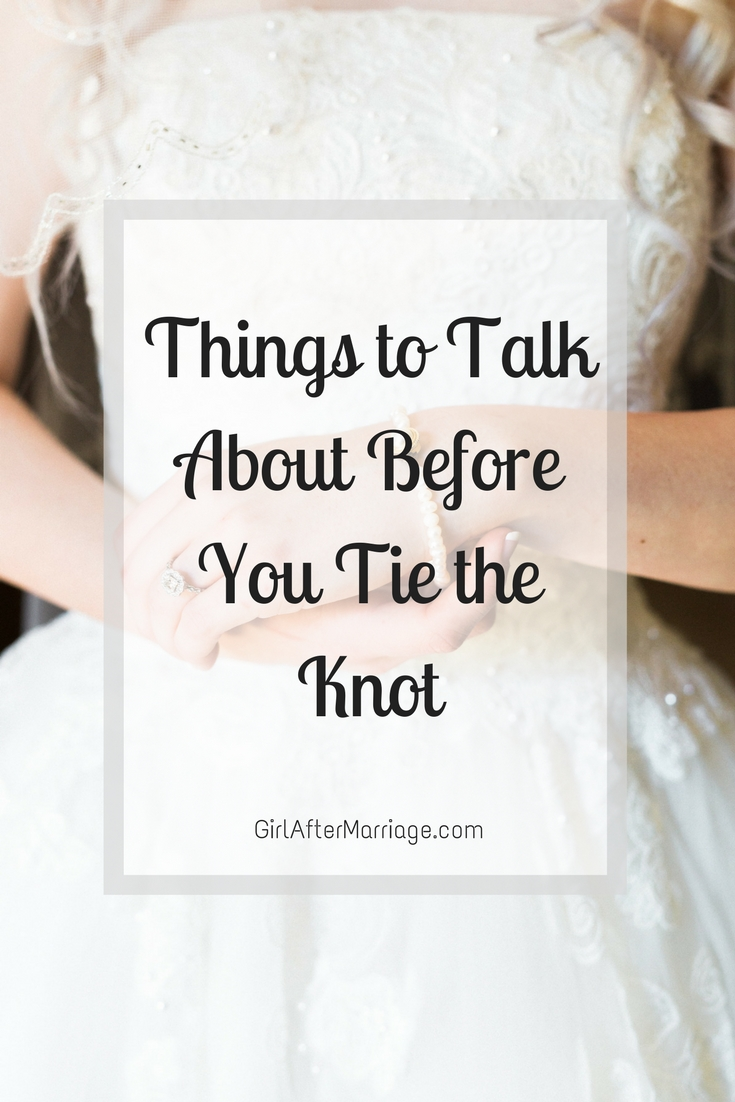 6 Important Things to Talk About Before You Tie the Knot