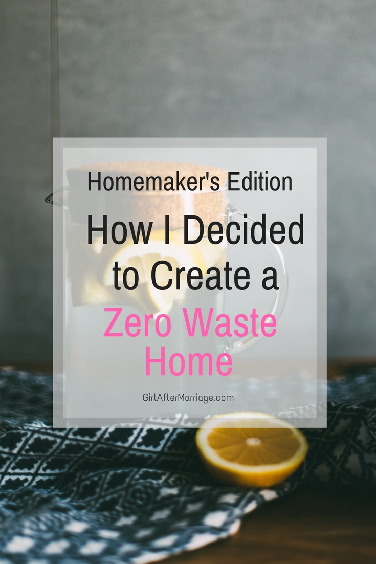 How I Decided to Create a Zero Waste Home: Homemaker's Edition