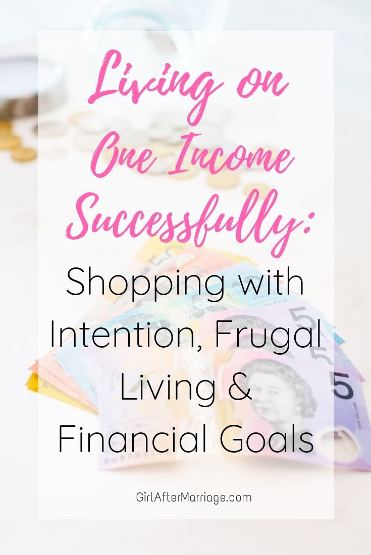 Living on One Income Successfully: Shopping with Intention, Frugal Living & Financial Goals