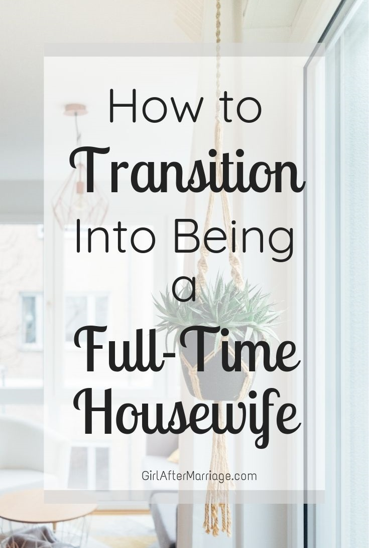 How to Transition Into Being a Full Time Housewife